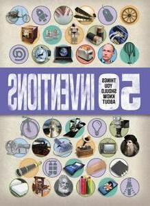 50 Things You Should Know About Inventions, Gifford, Clive